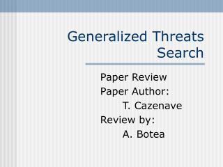 Generalized Threats Search