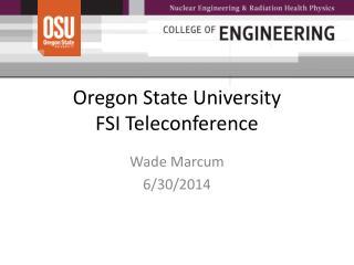 Oregon State University FSI Teleconference