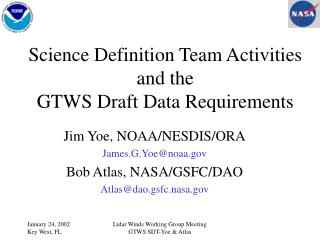 Science Definition Team Activities and the  GTWS Draft Data Requirements