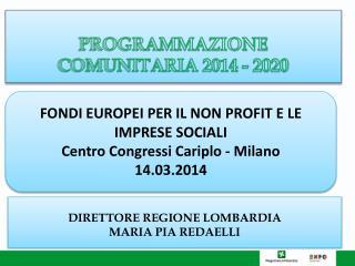 PROGRAMMAZIONE  COMUNITARIA 2014 - 2020