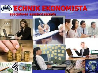 TECHNIK EKONOMISTA specjalność asystent zarządu