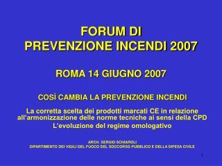 FORUM DI  PREVENZIONE INCENDI 2007 ROMA 14 GIUGNO 2007