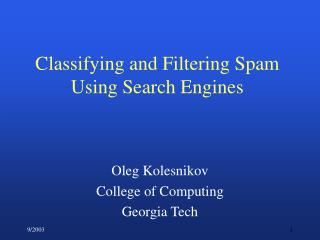 Classifying and Filtering Spam Using Search Engines