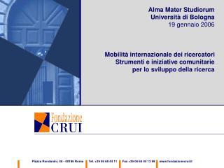 Alma Mater Studiorum Università di Bologna 19 gennaio 2006 Mobilità internazionale dei ricercatori