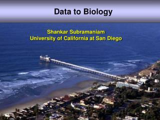 Shankar  Subramaniam University of California at San Diego