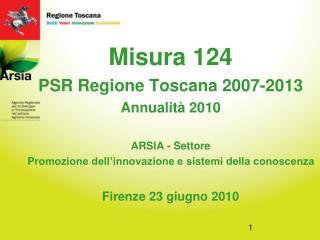 Misura 124 PSR Regione Toscana 2007-2013 Annualità 2010 ARSIA - Settore