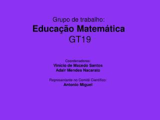Grupo de trabalho: Educação Matemática  GT19