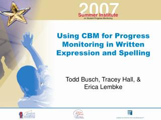Using CBM for Progress Monitoring in Written Expression and Spelling