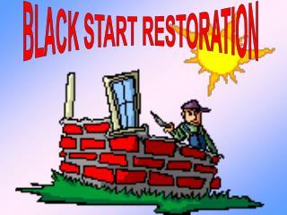 BLACK START RESTORATION