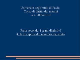 Università degli studi di Pavia Corso di diritto dei marchi a.a. 2009/2010