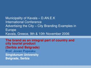 The brand as an integral part of country and city tourist product  (Serbia and Belgrade)