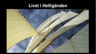 Livet i Hellig�nden