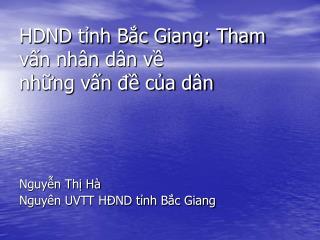 HDND tỉnh Bắc Giang: Tham vấn nhân dân về  những vấn đề của dân