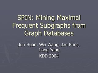 SPIN: Mining Maximal Frequent Subgraphs from Graph Databases