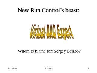 New Run Control's beast: