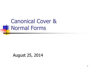 Canonical Cover &  Normal Forms