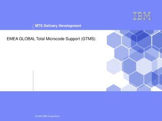 EMEA GLOBAL Total Microcode Support (GTMS)