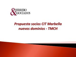 Propuesta socios CIT Marbella nuevos dominios - TMCH