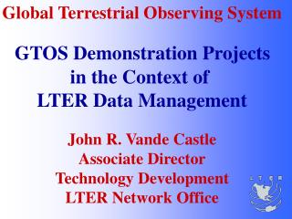 Global Terrestrial Observing System GTOS Demonstration Projects  in the Context of