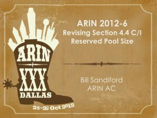 ARIN 2012-6 Revising Section 4.4 C/I Reserved Pool Size