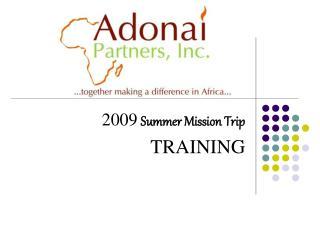 2009 Summer Mission Trip TRAINING