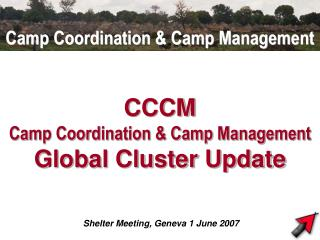 CCCM Camp Coordination & Camp Management  Global Cluster Update