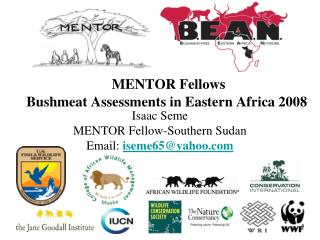 MENTOR Fellows Bushmeat Assessments in Eastern Africa 2008