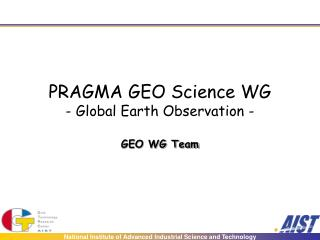 PRAGMA GEO Science WG - Global Earth Observation -