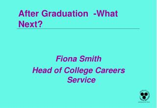 After Graduation  -What Next?