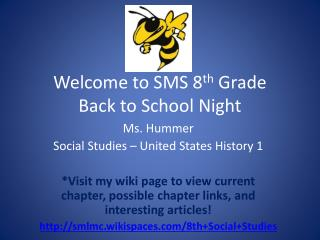 Welcome to SMS 8 th  Grade  Back to School Night