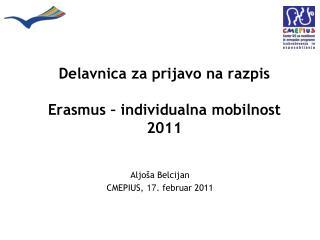 Delavnica za prijavo na razpis  Erasmus – individualna mobilnost  2011
