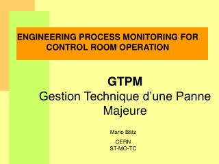ENGINEERING PROCESS MONITORING FOR CONTROL ROOM OPERATION