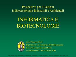 Prospettive per i Laureati  in Biotecnologie Industriali e Ambientali INFORMATICA E BIOTECNOLOGIE