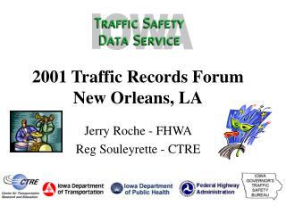 2001 Traffic Records Forum New Orleans, LA