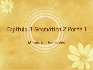 Capítulo 3 Gramática 2 Parte 1