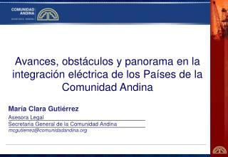 Avances, obstáculos y panorama en la integración eléctrica de los Países de la Comunidad Andina