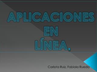 APLICACIONES EN  LÍNEA .