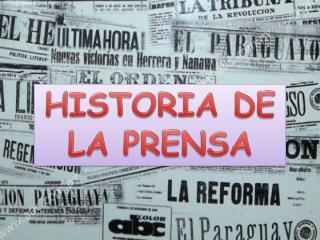 HISTORIA DE LA PRENSA