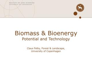 Forestry and agriculture converts solar energy, water and CO 2  to biomass
