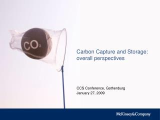 Carbon Capture and Storage: overall perspectives
