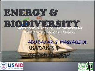 ABU-BAKAR .S. MASSAQUOI USAID/USFS-IP STEWARD PROGRAM
