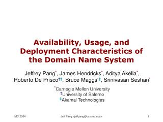 Availability, Usage, and Deployment Characteristics of the Domain Name System