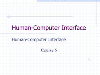 Human-Computer Interface