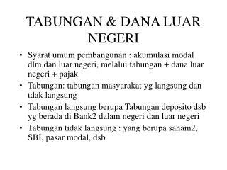 TABUNGAN & DANA LUAR NEGERI