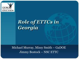 Role of ETTCs in Georgia