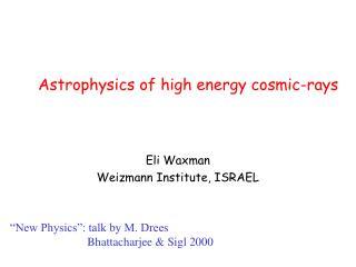 Astrophysics of high energy cosmic-rays