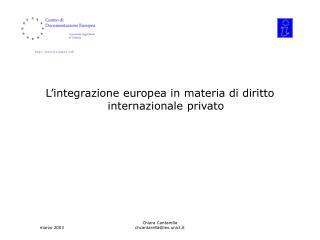 L'integrazione europea in materia di diritto internazionale privato