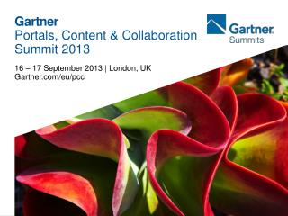 Gartner Portals, Content & Collaboration  Summit 2013