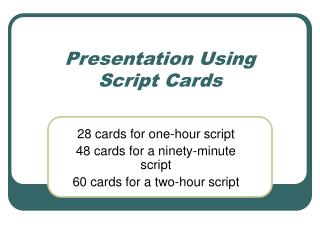 Presentation Using Script Cards