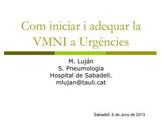 Com iniciar i adequar la VMNI a Urgències